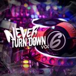 Never Turn Down Volume 6