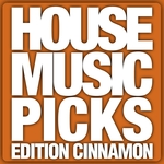 House Music Picks Edition Cinnamon