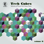 Tech Cubes Vol 9: Selection Of Finest Tech House Tunes