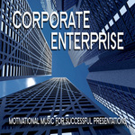 Corporate Enterprise Motivational Music For Successful Presentations