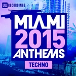 Miami 2015 Anthems: Techno