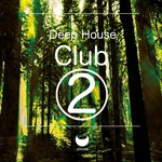 Deep House Club Volume 2 Best Of Deep House Compilation