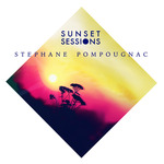 Stephane Pompougnac Sunset Sessions