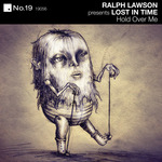 Ralph Lawson Presents Lost In Time (Hold Over Me)