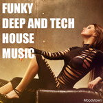 Funky Deep & Tech House Music