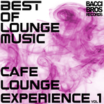 Best Of Lounge Music Cafe Lounge Experience Volume 1