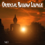 Oriental Buddha Lounge Collection (Arabica To India Chillout Vol 1)