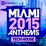 Miami 2015 Anthems Tech House