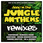 Deep In The Jungle Anthems (remixes)