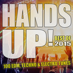 100 EDM Techno & Electro Tunes Best Of Hands Up 2015