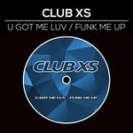 U Got Me Luv/Funk Me Up