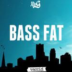 Bass Fat