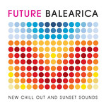 VARIOUS - Future Balearica - New Chill Out & Sunset Sounds (Front Cover)