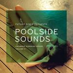 Future Disco Presents: Poolside Sounds Vol 2 (unmixed tracks)