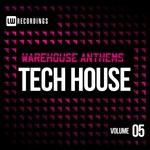 Warehouse Anthems Tech House Volume 5