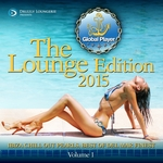 Global Player 2015 Lounge Edition Volume 1 Ibiza Chill Out Pearls Best Of Del Mar Finest