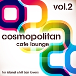 Cosmopolitan Cafe Lounge Volume 2 For Island Chill Bar Lovers