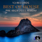 13 Records Best Of House Pre Ibiza 2015 Album