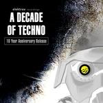 A Decade Of Techno (Elektrax Recordings)