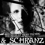 Distress Of Hard Techno & Schranz Volume 4
