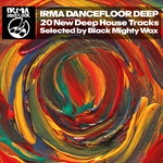 Irma Dancefloor Deep 20 New Deep House Tracks