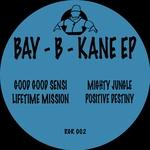 Bay B Kane EP