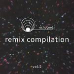 Echocord Remix Compilation Vol 2