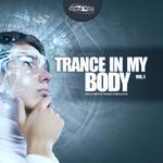 Trance In My Body Vol 1