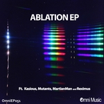 KASIOUS/MUTANTS/MARTIANMAN/REXIMUS - Ablation EP (Front Cover)
