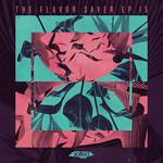 The Flavor Saver EP Vol 15