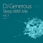 DJ GENEROUS/VARIOUS - Sleep With Me Vol 3 (Front Cover)