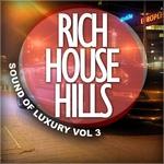 Rich House Hills Vol 3: Sound Of Luxury