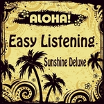 ALOHA! Easy Listening Sunshine Deluxe - A Trip To Paradise Island Of Lounge & Chill Out
