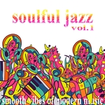 Soulful Jazz Vol 1: Smooth Vibes Of Modern Music