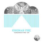 Kingman Fire EP
