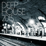 Deep House 2015 (deluxe edition)