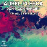 PLESCA, Aurel - Don't Go Changin' (Front Cover)