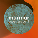 VARIOUS - Murmur Essentials Volume 4 (Front Cover)
