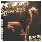 Undergrooves Vol 4 (Freakin' Tech House & Techno For Underground Clubbers)