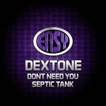 Don't Need You/Septic Tank