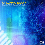 ORGANIC SOUP - Scientific Words (Front Cover)
