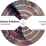 AZTECA & BOLIVAR - Chained EP (Front Cover)