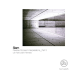 Reverse Proceed Interpretations Part 3 (Len Faki Remixes)