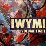 IWYMI Vol Eight