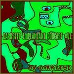 Darkstep Implantant Podcast #6