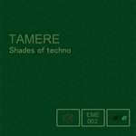 TAMERE - Shades Of Techno (Front Cover)