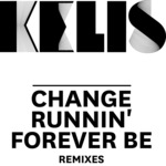 Change/Runnin'/Forever Be remixes