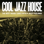 Cool Jazz House The Best House Tunes With A Jazzy Feelings