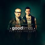 Good Times (Past & Present)