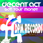 DECENT ACT - Get Your Money (Front Cover)